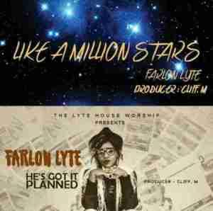 Farlon Lyte - Like A Million Stars & He is Got It Planned